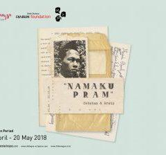 "17 April – 20 May 2018,""Namaku Pram"" Catatan & Arsip di Dia.Lo.Gue Artspace, Jakarta"